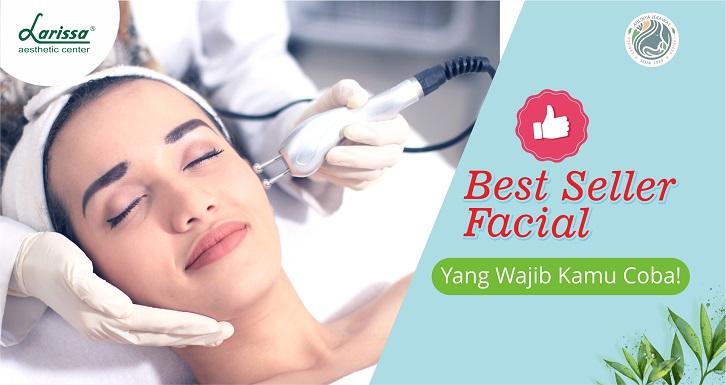 Best Seller Facial Larissa Yang Wajib Kamu Coba!