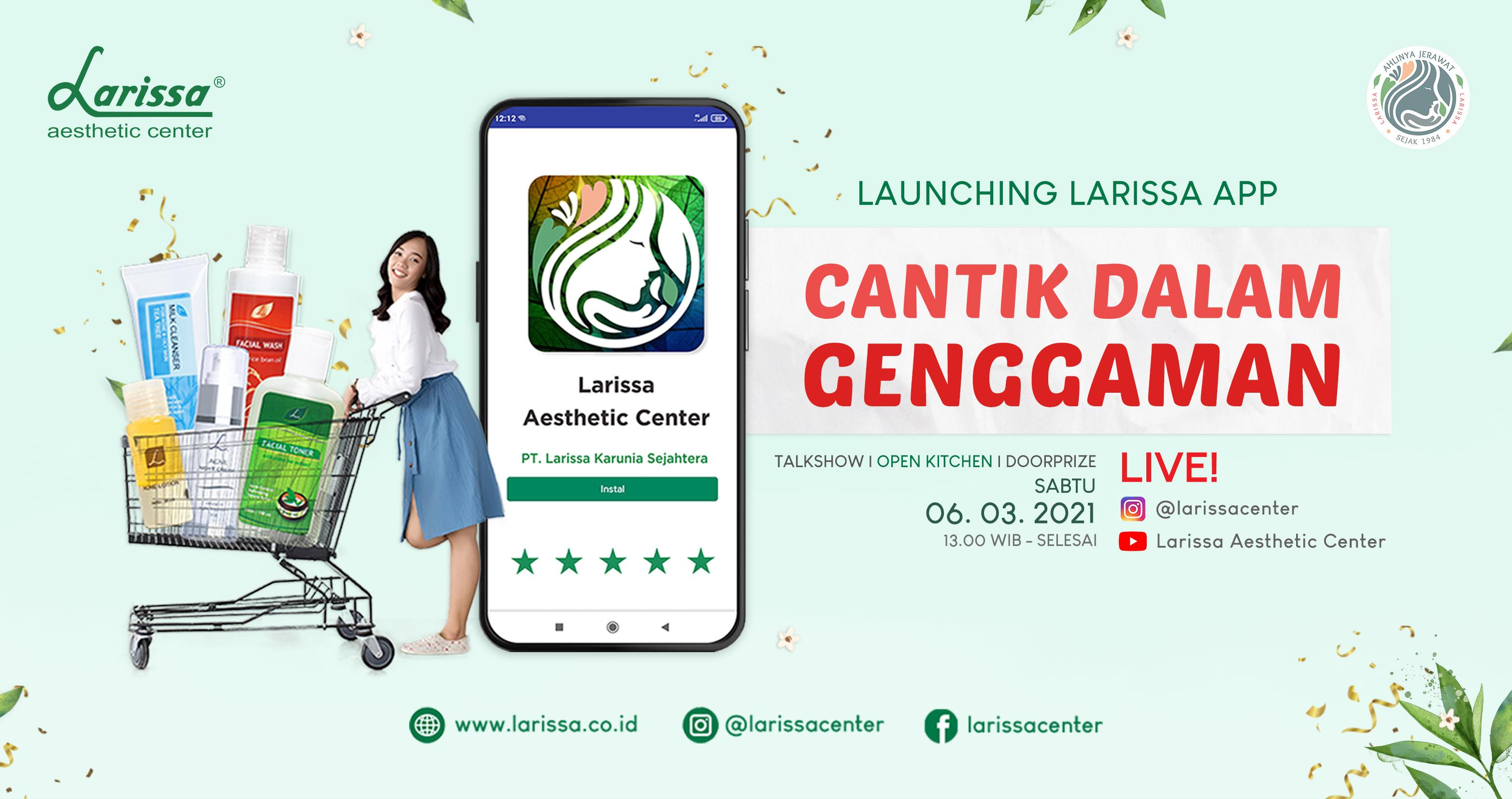 Launching Larissa App, Belanja Produk Dan Reservasi Jadi Lebih Mudah